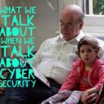 What we talk about when we talk about cybersecurity: Part one